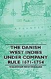 The Danish West Indies under Company Rule 1671-1754, Waldemar Westergaard, 1406761621