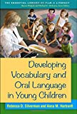 Developing Vocabulary and Oral Language in Young Children (The Essential Library of PreK-2 Literacy)