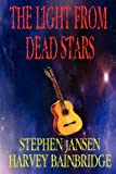 The Light from Dead Stars, Stephen Jansen, 1781764328