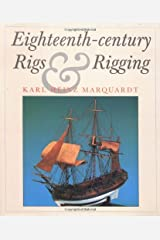 Eighteenth-Century Rigs and Rigging by Karl Heinz Marquardt (2003-11-18) Hardcover