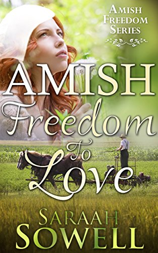 Amish Freedom to Love (Book One - Amish Freedom Series)
