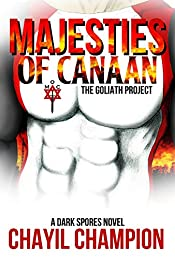 Majesties of Canaan: The Goliath Project (A Dark Spores Novel Book 2)