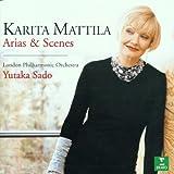 Karita Mattila - Arias & Scenes