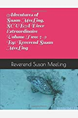 Adventures of Susan MeeLing, SCUBA Diver Extraordinaire  Volume Two:  5 through 9  By:  Reverend Susan MeeLing Paperback