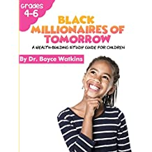 The Black Millionaires of Tomorrow:: A Wealth Building Study Guide for Children (Grades 4-6) (Volume 2)