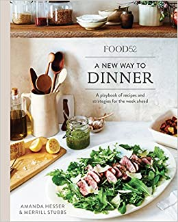 Food52 a new way to dinner a playbook of recipes and strategies way to dinner a playbook of recipes and strategies for the week ahead food52 works amanda hesser merrill stubbs 9780399578007 amazon books forumfinder Choice Image