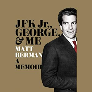 JFK Jr., George & Me Audiobook