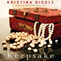 Keepsake Audiobook by Kristina Riggle Narrated by Xe Sands