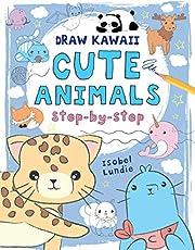 Cute Animals: Step-by-Step (Volume 1)