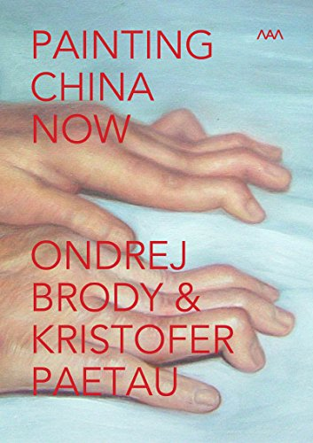 Painting China Now: Artists' Book: Painting China Now (MAM - Museum of Modern Art – Rio de Janeiro – Brasil) by Brody & Paetau por Kristofer Paetau,Ondrej Brody