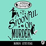 A Spoonful of Murder: A Murder Most Unladylike Mystery | Robin Stevens