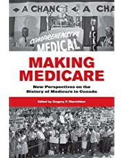 Making Medicare: New Perspectives on the History of Medicare in Canada