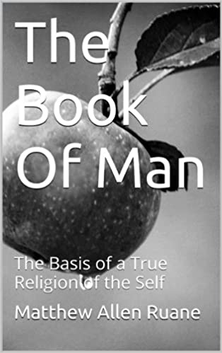 Download The Book Of Man: The Basis of a True Religion of the Self PDF
