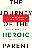 The Journey of the Heroic Parent: Your Child's