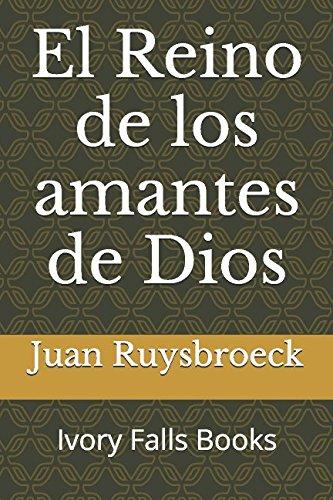 El reino de los amantes de Dios (Spanish Edition) [Juan Ruysbroeck] (Tapa Blanda)