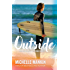 Outside (Rock Stars, Surf and Second Chances #1)