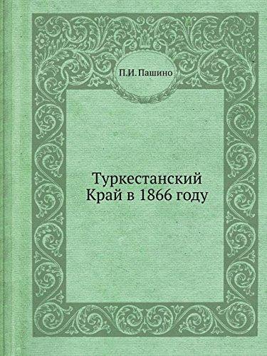 Download Turkestanskij Kraj v 1866 godu (Russian Edition) PDF ePub book