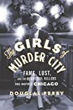 The Girls of Murder City, Douglas Perry, 0670021970