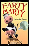 Books for Kids: Farty Marty and Other Stories: Kids Chapter Book, Kids Fantasy Book, Kids Mystery Book, Kids Funny Book, Kids Free Stories, Kids Free Book, Ages 6-8, 7-9, 8-10, 9-12