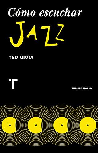 cmo escuchar jazz noema spanish edition