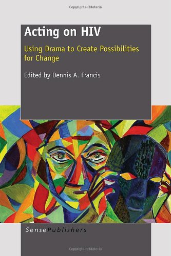 Acting on HIV: Using Drama to Create Possibilities for Change