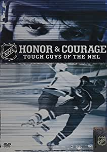 Honor & Courage - Tough Guys of the NHL