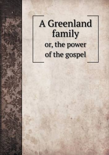 A Greenland family or, the power of the gospel PDF