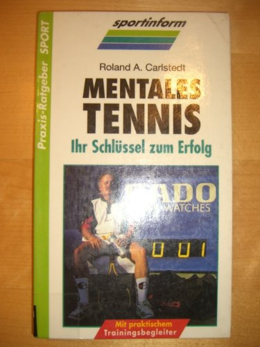 Mentales Tennis. Ihr Schlüssel zum Erfolg