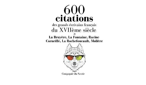 Amazon Com 600 Citations Des Grands écrivains Français Du