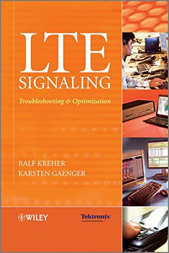 LTE Signaling: Troubleshooting and Optimization by Ralf Kreher