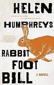 Rabbit Foot Bill: A Novel