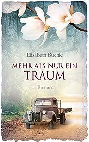 Mehr als nur ein Traum: Roman. (German Edition)
