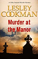 Murder at the Manor - A Libby Sarjeant Murder Mystery #9 (English Edition)