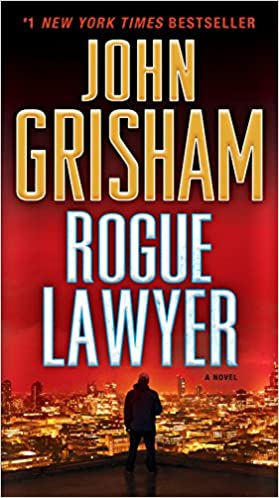 John Grisham rogue lawyer book