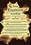 Kiss Freedom Goodbye, Cheryl Roote, 1463417233