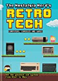 img - for The Nostalgia Nerd's Retro Tech: Computer, Consoles and Games book / textbook / text book