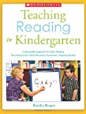 Teaching Reading in Kindergarten: A Structured Approach to Daily Reading That Helps Every Child Become a Confident, Capable Reader