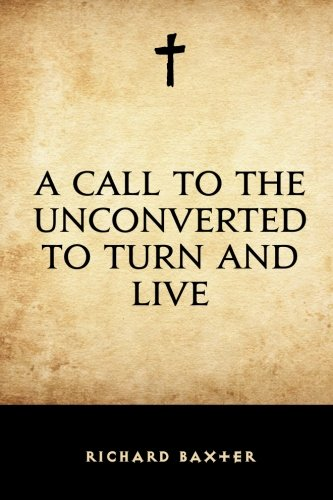A Call to the Unconverted to Turn and Live PDF