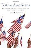 Native Americans, James S. Robbins, 1594036101