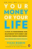 img - for Your Money or Your Life: 9 Steps to Transforming Your Relationship with Money and Achieving Financial Independence: Fully Revised and Updated book / textbook / text book