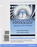 Cognitive Psychology : Applying the Science of the Mind, Robinson-Riegler, Bridget and Robinson-Riegler, Gregory L., 0205215750