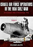 Israeli Air Force Operations in the 1956 Suez War: 29 October-8 November 1956 (Middle East @ War)