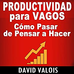 Productividad Para Vagos [Productivity for Vagos]