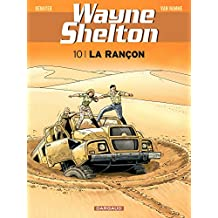 Wayne Shelton - Tome 10 - La rançon (French Edition)