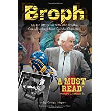 Broph: On and Off the Ice With John Brophy, One of Hockey's Most Colorful Characters