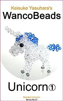 Download for free Keisuke Yasuhara's WancoBeads Unicorn 1