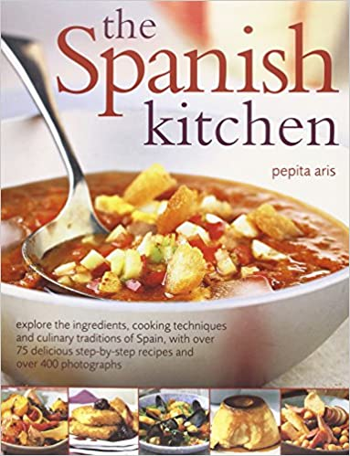 The spanish kitchen explore the ingredients cooking techniques and the spanish kitchen explore the ingredients cooking techniques and culinary traditions of spain with over 100 delicious step by step recipes and over 300 forumfinder Image collections