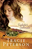 Front cover for the book Twilight's Serenade by Tracie Peterson