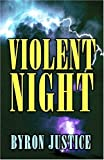 Violent Night, Byron Justice, 0970179340