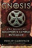 Gnosis: The Secrets of Solomon's Temple Revealed